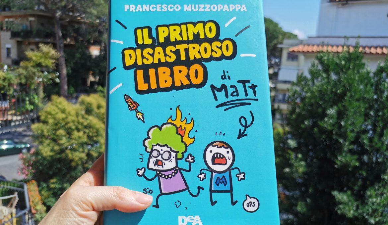 """""""Il primo disastroso libro di Matt"""", romanzo per ragazzi ad alto contenuto di follia!"""